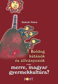 Szávai Ilona - Boldog kútásók és állványozók - ÜKH 2013