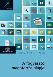 Hofmeister-T�th �gnes - A fogyaszt�i magatart�s alapjai