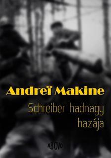 Andrei Makine - Schreiber hadnagy haz�ja