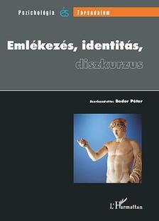 Bodor P�ter (szerk.) - Eml�kez�s, identit�s, diszkurzus