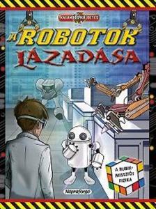 - Kalandos küldetés - A robotok lázadása/Rubik-misszió
