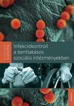 Szab� Rita (szerkeszt�) - Infekci�kontroll a bentlak�sos szoci�lis int�zm�nyekben
