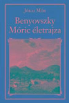 J�KAI M�R - Gr�f Benyovszky M�ric �letrajza - Nemzeti K�nyvt�r 2.