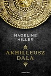 Madeline Miller - Akhilleusz dala [eK�nyv: epub, mobi]