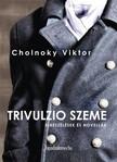 Cholnoky Viktor - Trivulzio szeme [eK�nyv: epub,  mobi]