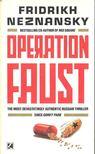 Neznansky, Fridrikh - Operation Faust [antikvár]