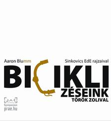 Aaron Blumm - Bicikliz�seink T�r�k Zolival