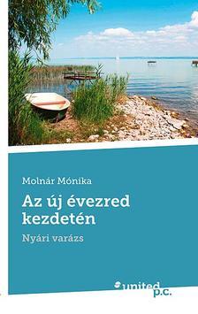 Molnár Mónika - Az új évezred kezdetén