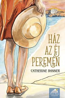 Catherine Banner - H�z az �j perem�n