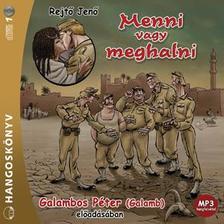 REJTŐ JENŐ - MENNI VAGY MEGHALNI - HANGOSKÖNYV - GALAMBOS PÉTER ELŐADÁSÁBAN - MP3