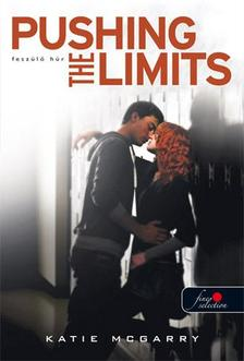 Katie McGarry - Pushing the Limits - Fesz�l� h�r - KEM�NY BOR�T�S