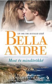 Bella André - Most és mindörökké - Sullivan család 3. [eKönyv: epub, mobi]