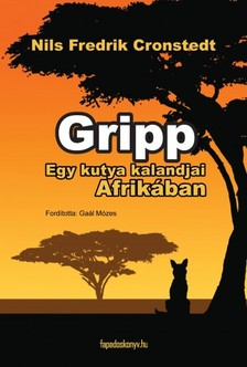 Cronstedt Nils Fredrik - Gripp - egy kutya kalandjai Afrik�ban [eK�nyv: epub, mobi]