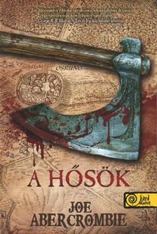 Joe Abercrombie - A H�s�k (First Law World 2.) - KEM�NY BOR�T�S