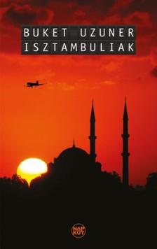 Buket Uzuner - Isztambuliak [eKönyv: pdf, epub, mobi]