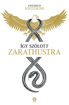Friedrich Nietzsche - �gy sz�lott Zarathustra
