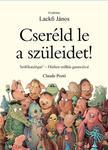 Claude Ponti - Cser�ld le a sz�leidet! - H�zhoz sz�ll�t�s 48 �r�n bel�l