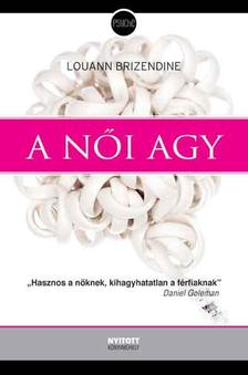 Louann Brizendine - A NŐI AGY (ÚJ BORÍTÓ!!)