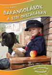 Sz�sz �gnes - Barangol�sok a sz�v orsz�g�ban - Igaz t�rt�netek gyermekeknek