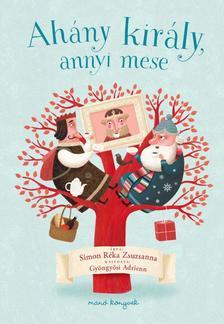 Simon R�ka Zsuzsanna - AH�NY KIR�LY, ANNYI MESE