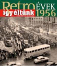 Sz�ky J�nos - RETRO�VEK 1956 - �GY �LT�NK