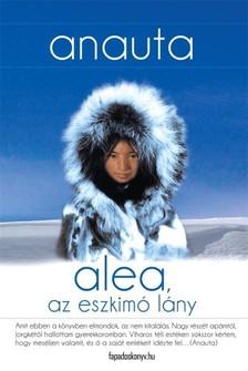 Anauta Blackmore - Alea, az eszkimó lány [eKönyv: epub, mobi]