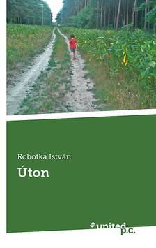 Robotka István - Úton