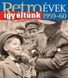 Széky János - RETROÉVEK 1959-60 - ÍGY ÉLTÜNK