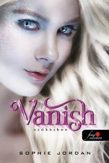Sophie Jordan - Vanish - Szökésben - KEMÉNY BORÍTÓS