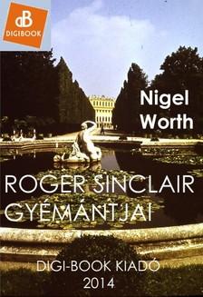 Nigel Worth - Roger Sinclair gy�m�ntjai [eK�nyv: epub, mobi]