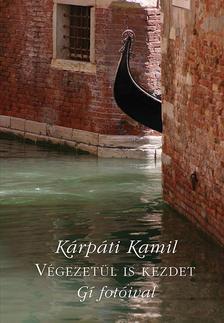 Kárpáti Kamil és Gí - Végezetül is kezdet - noah-noah versek és Gí fotói