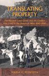 MONTOYA, MARIA E, - Translating Property - The Maxwell Land Grant and the Conflict over Land in the American West,  1840-1900 [antikvár]
