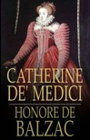 Honoré de Balzac - Catherine de Medici [eKönyv: epub,  mobi]