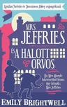 Emily Brightwell - Mrs Jeffries �s a halott orvos