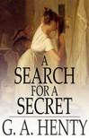 Henty G. A. - A Search For A Secret [eKönyv: epub,  mobi]