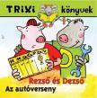 - TRIXI K�NYVEK - REZS� �S DEZS�- AZ AUT�VERSENY