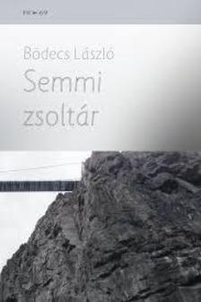 Bödecs László - Semmi zsoltár