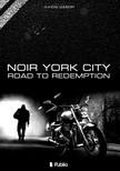 G�bor Juhos - Noir York City - Road to Redemption [eK�nyv: epub,  mobi]