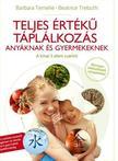 Barbara Temelie - Beatrice Trebuth: - Teljes �rt�k� t�pl�lkoz�s - Any�knak �s gyermekeknek a k�nai 5 Elem szerint
