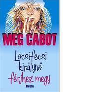 Cabot, Meg - Locsifecsi kir�lyn� f�rjhez megy