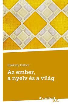 Sz�kely G�bor - Az ember, a nyelv �s a vil�g