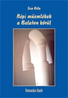 Sisa B�la - N�pi m�eml�kek a Balaton k�r�l