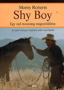 Monty Roberts - Shy BoyEgy vad musztáng megszelídítése
