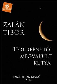 Zal�n Tibor - Holdf�nyt�l megriadt kutya [eK�nyv: epub, mobi]