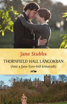 Jane Stubbs - Thornfield Hall l�ngokban - Ami a Jane Eyre-b�l kimaradt