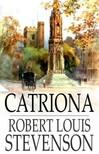 ROBERT LOUIS STEVENSON - Catriona [eKönyv: epub,  mobi]