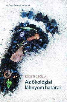 Szigeti Cec�lia - Az �kol�giai l�bnyom hat�rai