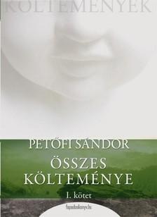 PET�FI S�NDOR - Pet�fi S�ndor �sszes k�ltem�nye 1. r�sz [eK�nyv: epub, mobi]