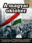 Az 56-os Int�zet munkat�rsai - A MAGYAR OKT�BER DVD MELL�KLETTEL