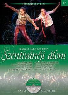 SZAKCSI LAKATOS BÉLA - Szentivánéji álom - Híres Operettek 12.